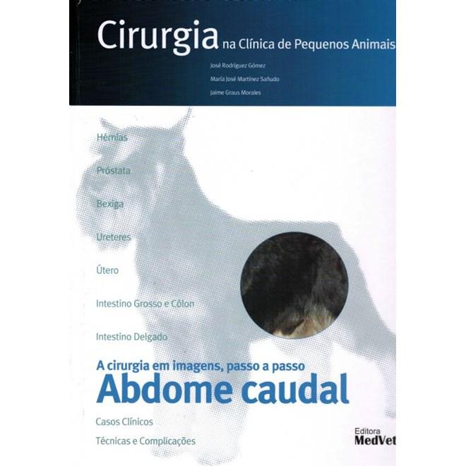 Livro - Cirurgia na Clinica de Pequenos Animais - Abdome Caudal - Gómez