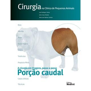 Livro Cirurgia na Clínica de Pequenos Animais Porção Caudal- Gómez - MedVet