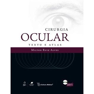 Livro - Cirurgia Ocular Texto e Atlas - Alves