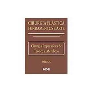 Livro - Cirurgia Plástica Fundamentos e Arte IV Cirurgia Reparadora de Tronco e Membros - Mélega