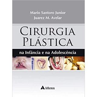 Livro - Cirurgia Plástica na Infância e na Adolescência - Santoro Junior