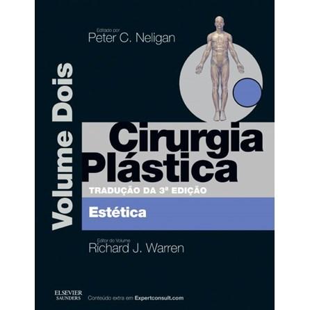 Livro - Cirurgia Plástica Vol. 2 - Cirurgia Estética Neligan