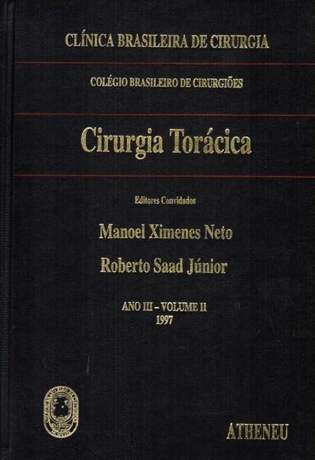 Livro - Cirurgia Torácica - Clínica Brasileira de Cirurgia - vol 2 - Neto