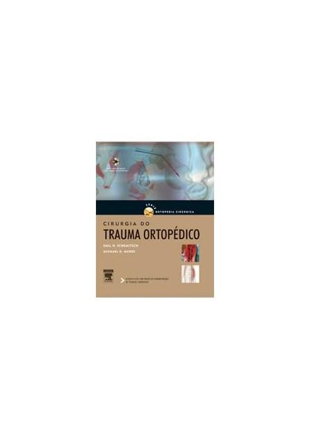 Livro - Cirurgia Trauma Ortopédico - Série Cirurgia Ortopédica - McKee