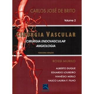 Livro - Cirurgia Vascular: Cirurgia Endovascular, Angiologia 2 Volumes - Brito