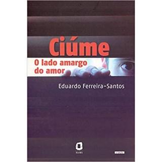 Livro - Ciúme: o Lado Amargo do Amor - Ferreira-Santos - Ágora