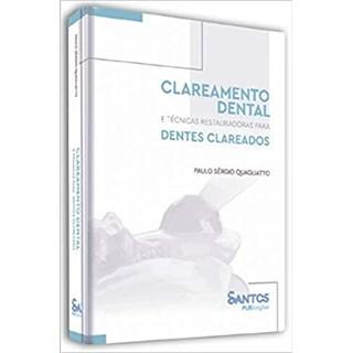 Livro - Clareamento Dental e Técnicas Restauradoras Para Dentes Clareados - Quagliatto - Santos Pub