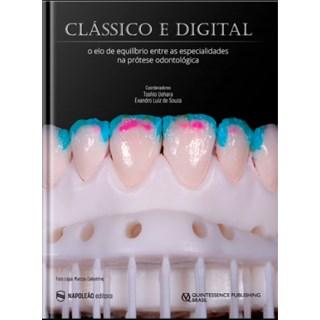 Livro - Clássico e Digital –  O Elo de Equilíbrio entre as Especialidades na Prótese Dentária - Uehara