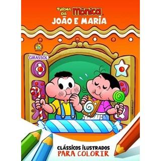 Livro - Clássicos Ilustrados Para Colorir - João E Maria - Girassol
