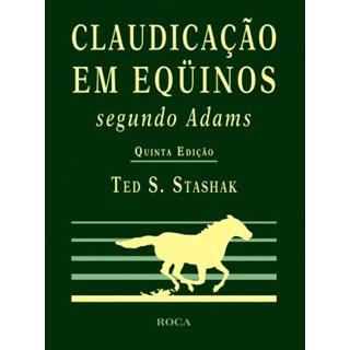 Livro - Claudicação em Equinos: Segundo Adams - Stashak