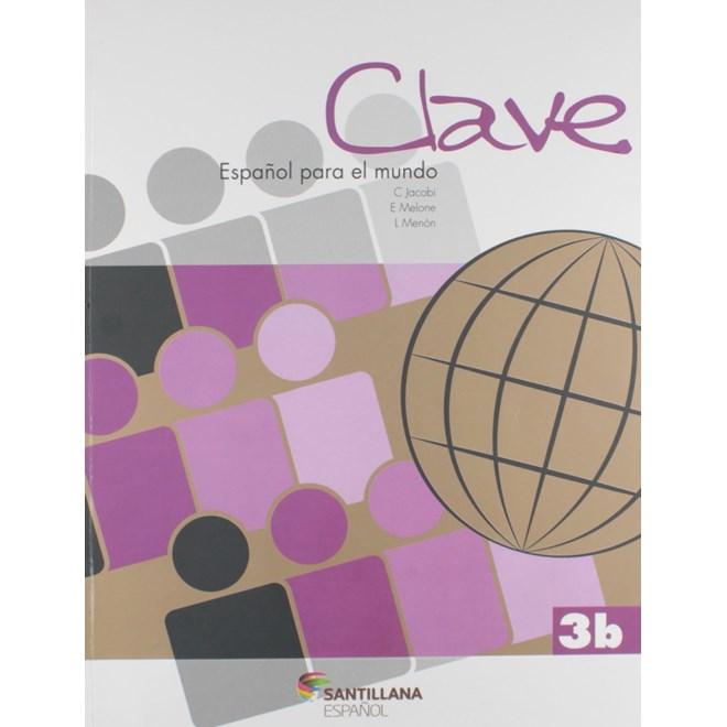 Livro Clave Español Para el Mundo 3B - Jacobi - Santillana