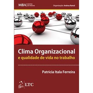 Livro - Clima Organizacional e Qualidade de Vida no Trabalho - Série MBA Gestão de Pessoas - Ferreira