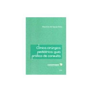 Livro - Clínica Cirúrgica Pediátrica - Guia Prático de Consulta - Brito