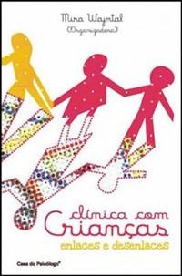 Livro Clinica Com Criancas Enlaces e Desenlaces Wajntal Casa do