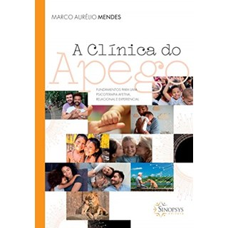 Livro Clínica do Apego, A - Mendes - Sinopsys