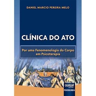 Livro Clínica do Ato - Melo - Juruá