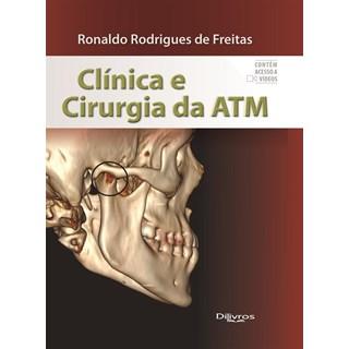 Livro - Clínica e Cirurgia da ATM - Freitas Di Livros