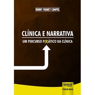 Livro - Clínica e Narrativa: Um Percurso P(R)ático da Clínica - Campos - Juruá