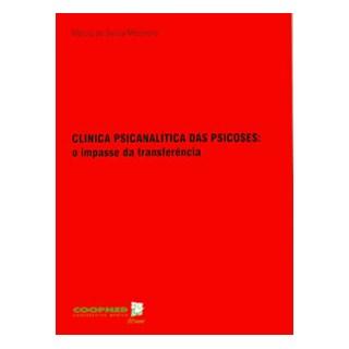Livro - Clínica Psicanalítica das Psicoses: O Impasse da Transferência - Mezêncio