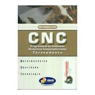 Livro - Cnc - Programação de Comandos Numéricos Computadorizados - Torneamento - Série Formação Profissional - Silva