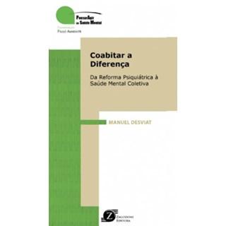 Livro - Coabitar a Diferença da Reforma Psiquiátrica à Saúde Mental Coletiva - Desviat