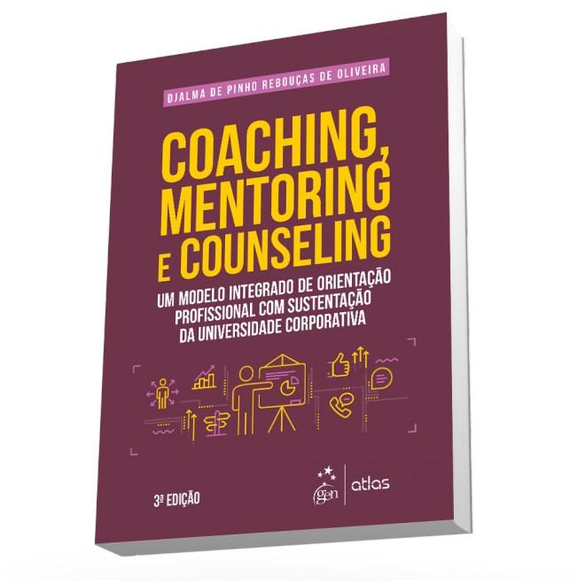 Livro - Coaching, Mentoring e Counseling: Modelo Integrado de Orientação Profissional - Oliveira