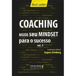 Livro - Coaching:  Mude Seu Mindset Para o Sucesso II - Grinberg - Literare Books