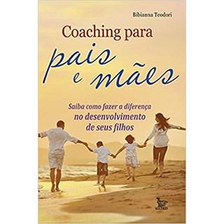 Livro - Coaching Para Pais e Mães - Teodori