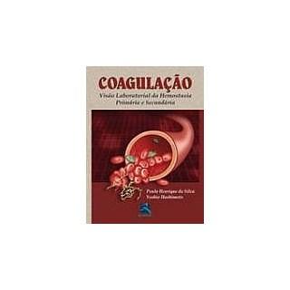 Livro - Coagulação - Visão Laboratorial da Hemostasia Primária e Secundária - Silva