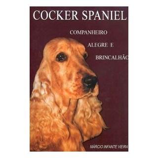 Livro - Cocker Spaniel - Companheiro Alegre e Brincalhão - Viera