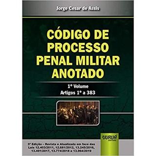 Livro - Código de Processo Penal Militar Anotado - 1° Volume - Assis - Juruá