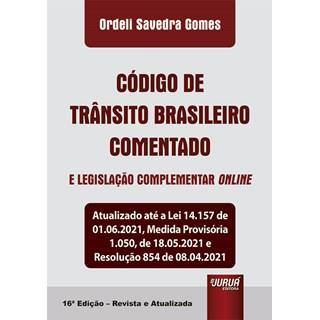 Livro Código de Trânsito Brasileiro Comentado e Legislação Complementar Online - Juruá