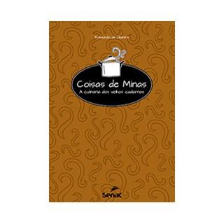 Livro - Coisas de Minas A culinária dos velhos cadernos - Oliveira