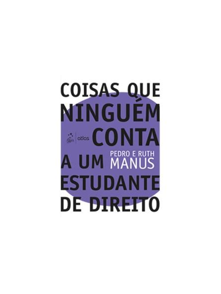 Livro - Coisas que Ninguém conta a um Estudante de Direito - Manus