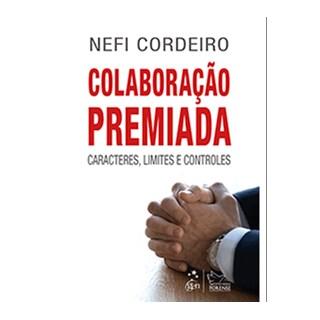 Livro - Colaboração Premiada - Caracteres, Limites e Controles - Cordeiro