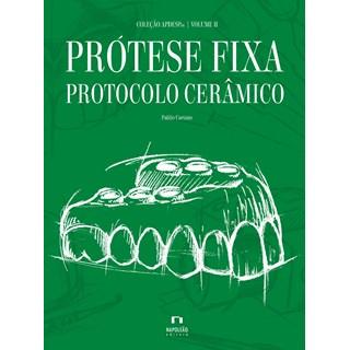Livro - Coleção APDESP - Prótese Fixa Protocolo Cerâmico Vol. II - Caetano