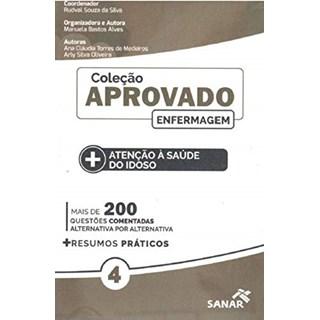 Livro - Coleção Aprovado em Enfermagem: Atenção à Saúde do Idoso - Silva