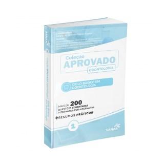 Livro - Coleção Aprovado em Odontologia - Ciclo Básico em Odontologia (Volume 1) - Soares