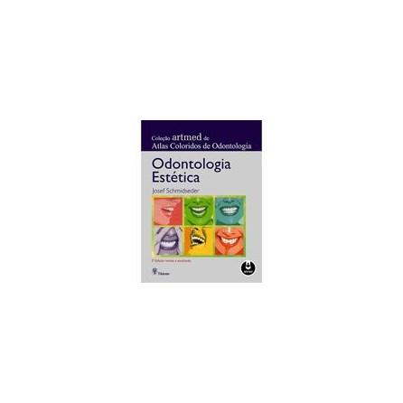 Livro - Coleção Atlas Coloridos de Odontologia - Odontologia Estética - Schmidseder