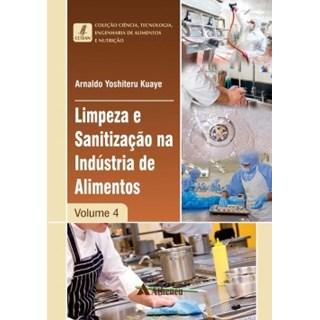 Livro - Coleção Ciência, Tecnologia, Engenharia de Alimentos e Nutrição - Limpeza e Sanitização na Indústria de Alimentos - Volume 4 - Kuaye