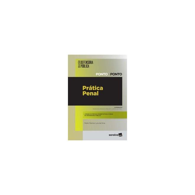 Livro - Coleção defensoria Pública - Ponto A Ponto: Prática Penal - Gomes 1º edição