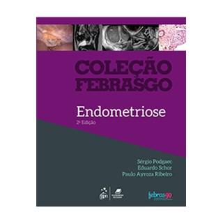 Livro - Coleção Febrasgo - Endometriose - Podgaec