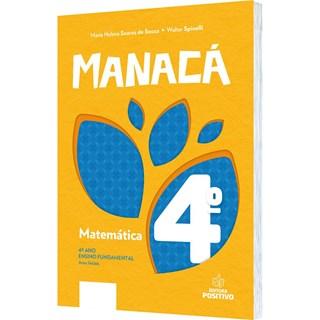 Livro - Coleção Manacá Matemática - 4 Ano - Positivo