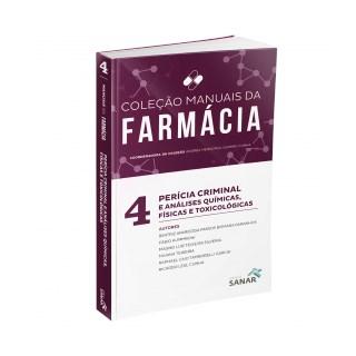 Livro - Coleção Manuais da Farmácia - Perícia Criminal e Análises Químicas, Físicas e Toxicológicas para Concursos e Residências - Cunha