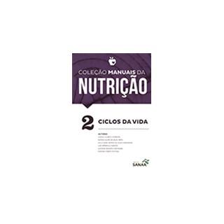 Livro - Coleção Manuais da Nutrição para Provas e Concursos - Ciclos da Vida - Vol. 2 - Ferreira