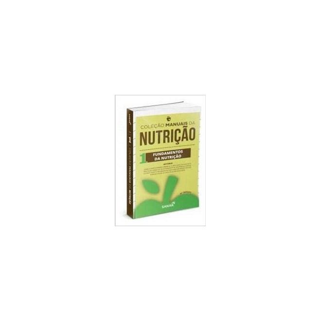 Livro - Coleção Manuais da Nutrição para Provas e Concursos - Fundamentos da Nutrição - Vol. 1 - Ferreira