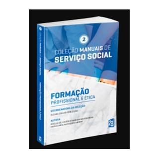 Livro -  Coleção Manuais de Serviço Social - Formação Profissional e Ética - Vol 2 - Sakatauskas