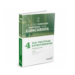 Livro - Coleção Manuais Práticos para Concursos - SUS: Políticas Estruturantes - Santos