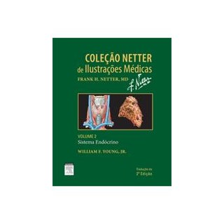 Livro - Coleção Netter de Ilustrações Médicas - Sistema Endócrino - Vol 2 - Young