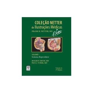 Livro - Coleção Netter de Ilustrações Médicas - Sistema Reprodutor - Vol I